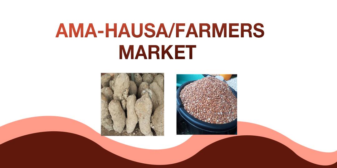 AMA-HAUSA / FARMERS MARKET